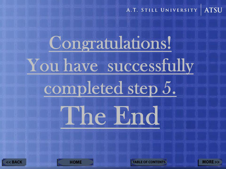 Congratulations! You have successfully completed step 5. The End