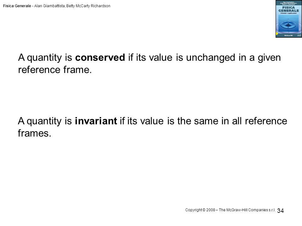 Fisica Generale - Alan Giambattista, Betty McCarty Richardson Copyright © 2008 – The McGraw-Hill Companies s.r.l.