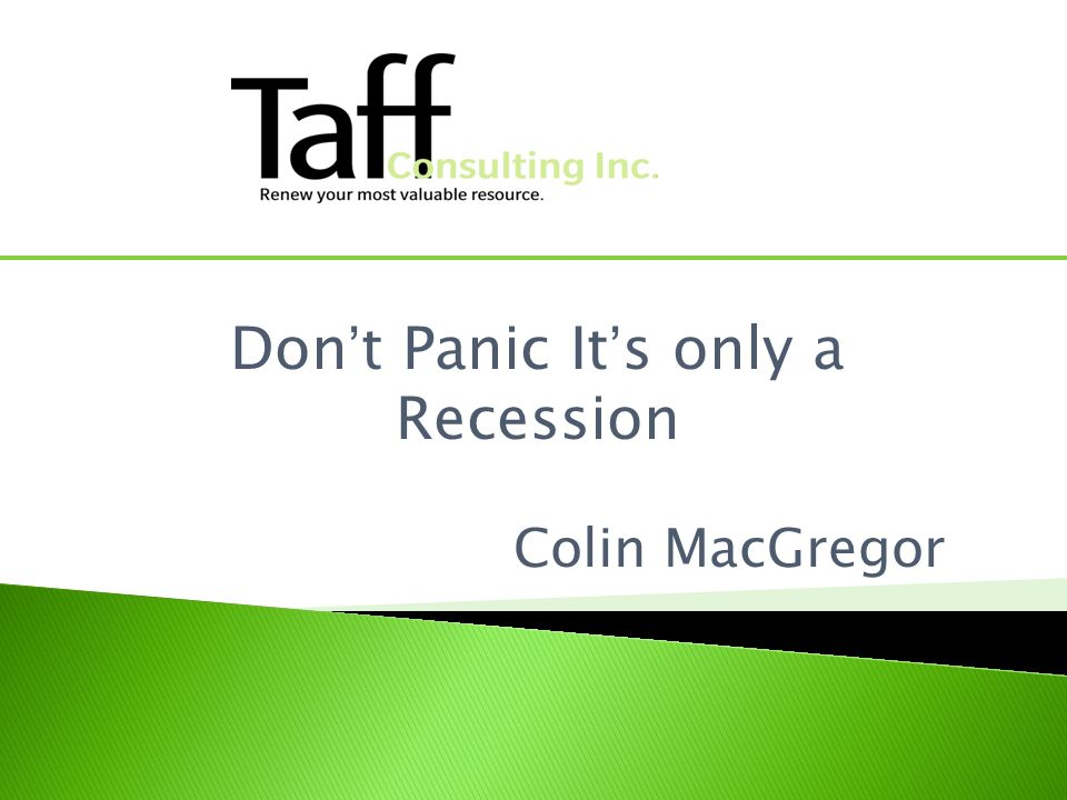 Don't Panic It's only a Recession Colin MacGregor