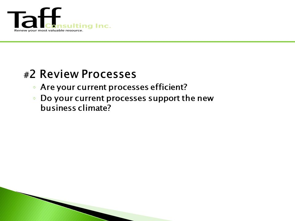 # 2 Review Processes ◦ Are your current processes efficient.