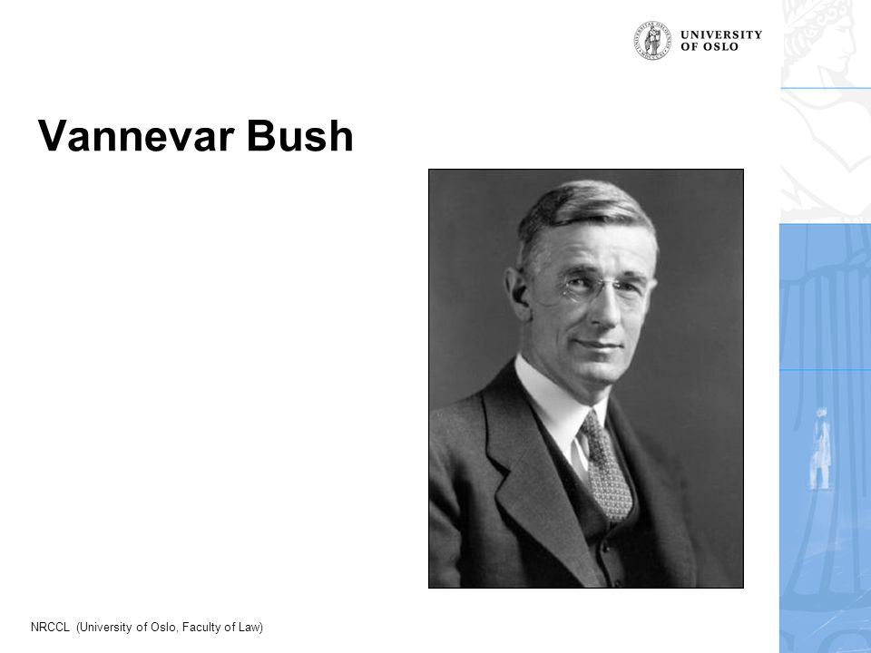 NRCCL (University of Oslo, Faculty of Law) Vannevar Bush