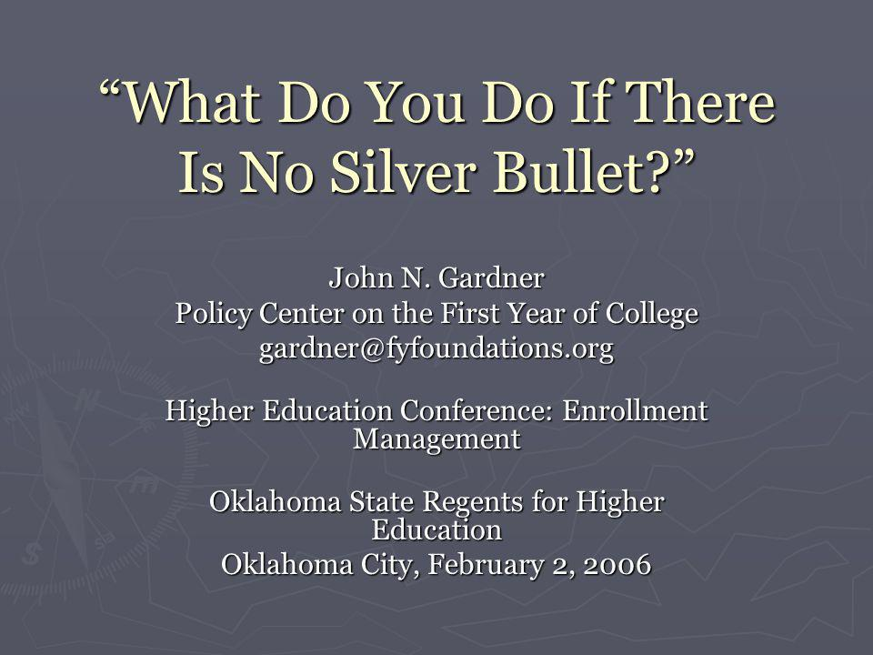 What Do You Do If There Is No Silver Bullet John N.