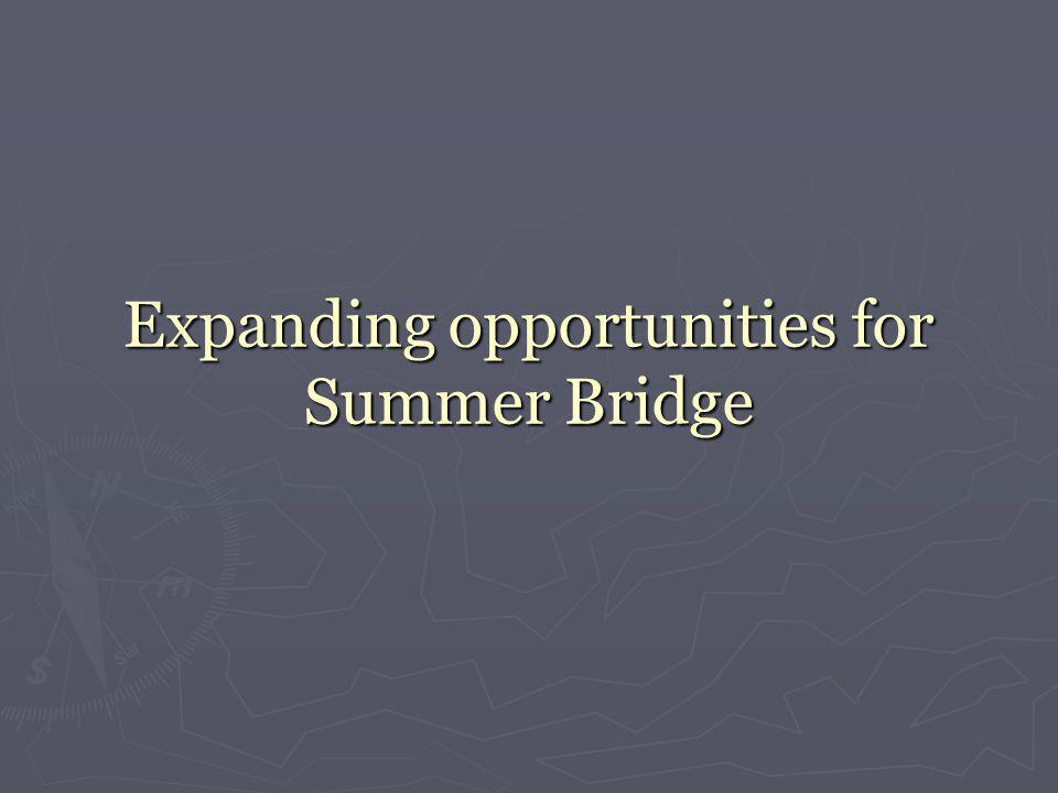 Expanding opportunities for Summer Bridge