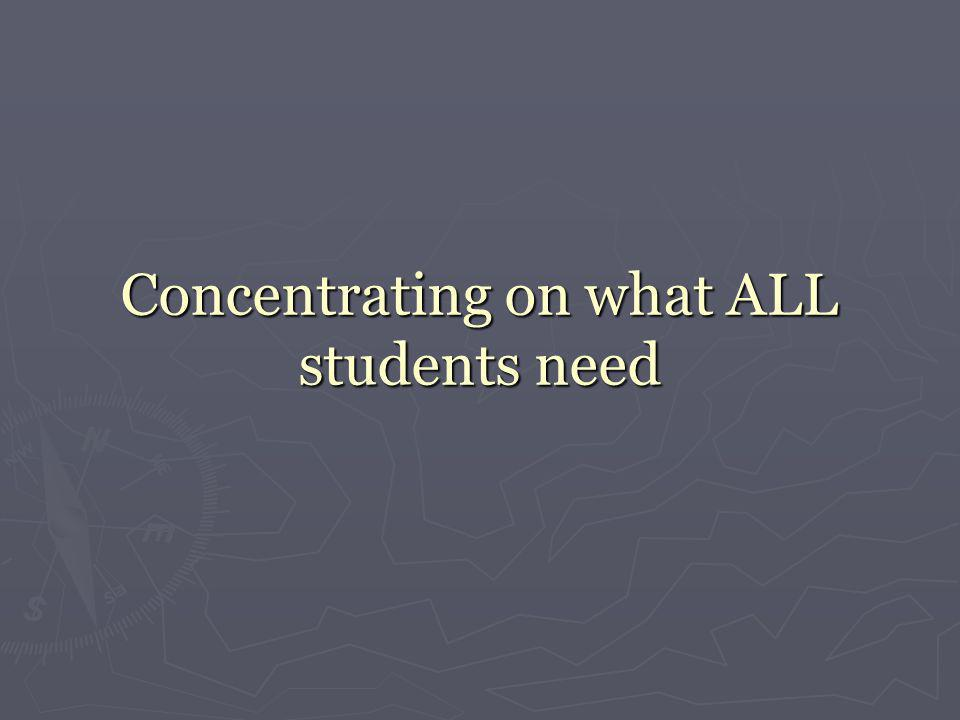 Concentrating on what ALL students need