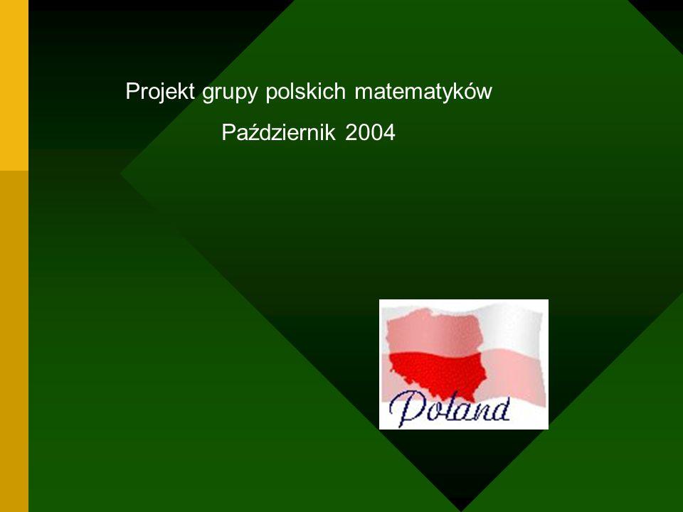 Projekt grupy polskich matematyków Październik 2004