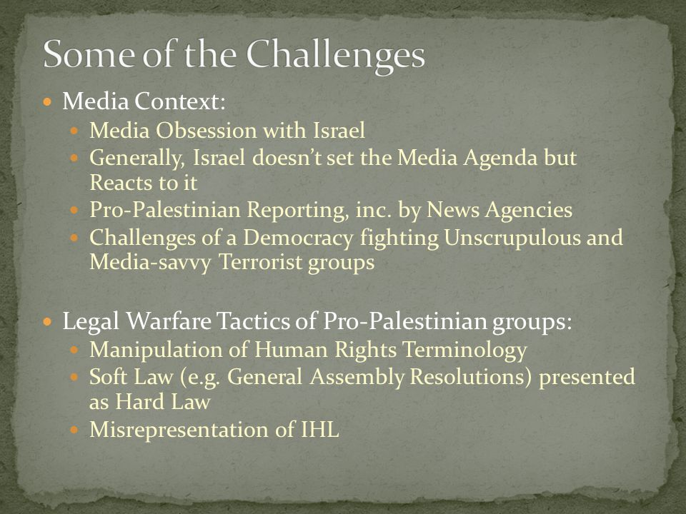 Media Context: Media Obsession with Israel Generally, Israel doesn't set the Media Agenda but Reacts to it Pro-Palestinian Reporting, inc.