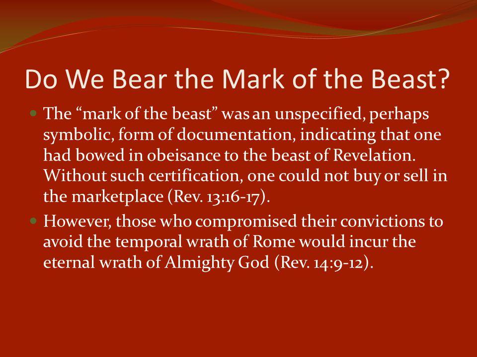 Do We Bear the Mark of the Beast.