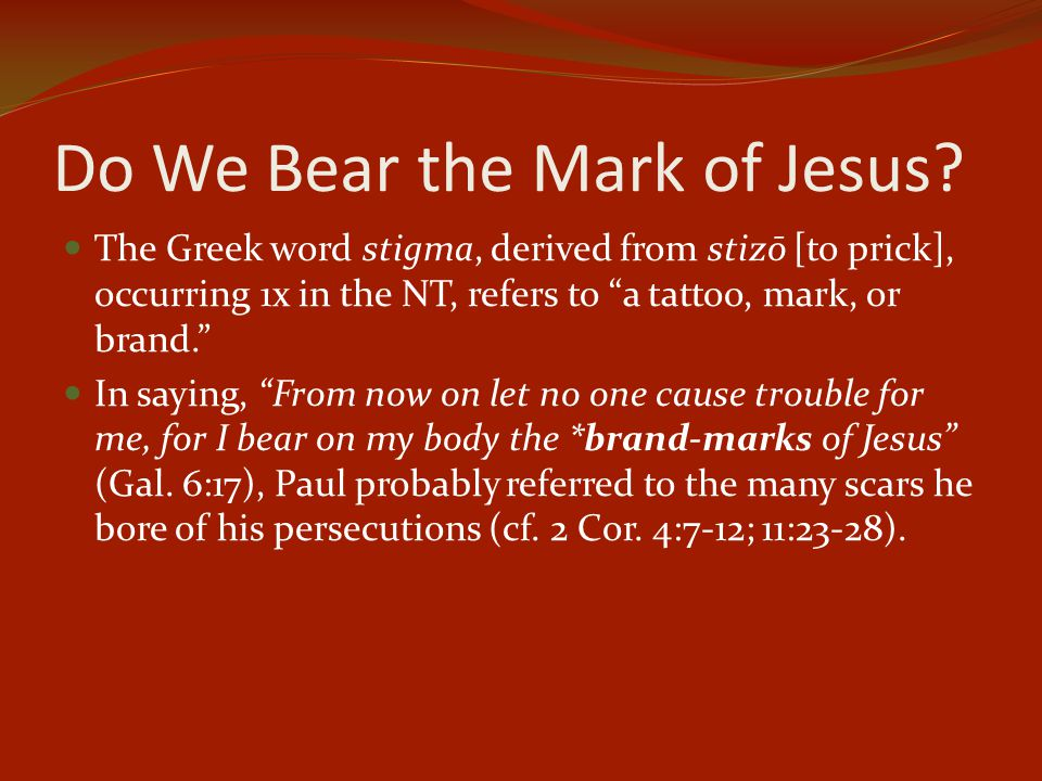 Do We Bear the Mark Of Jesus.