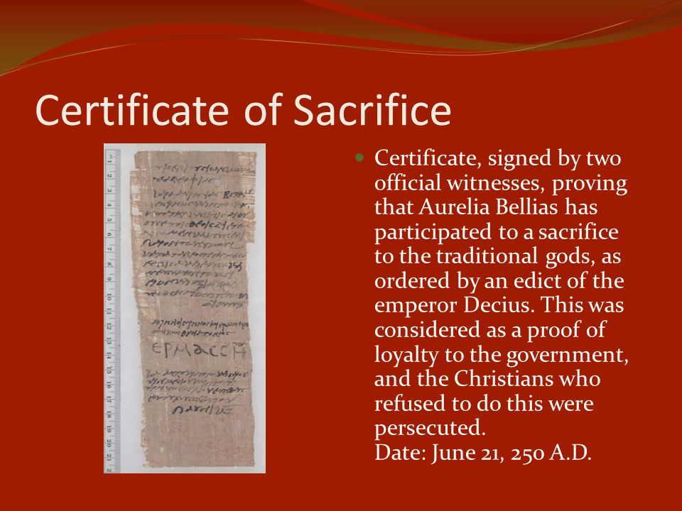 Certificate of Sacrifice Certificate, signed by two official witnesses, proving that Aurelia Bellias has participated to a sacrifice to the traditional gods, as ordered by an edict of the emperor Decius.