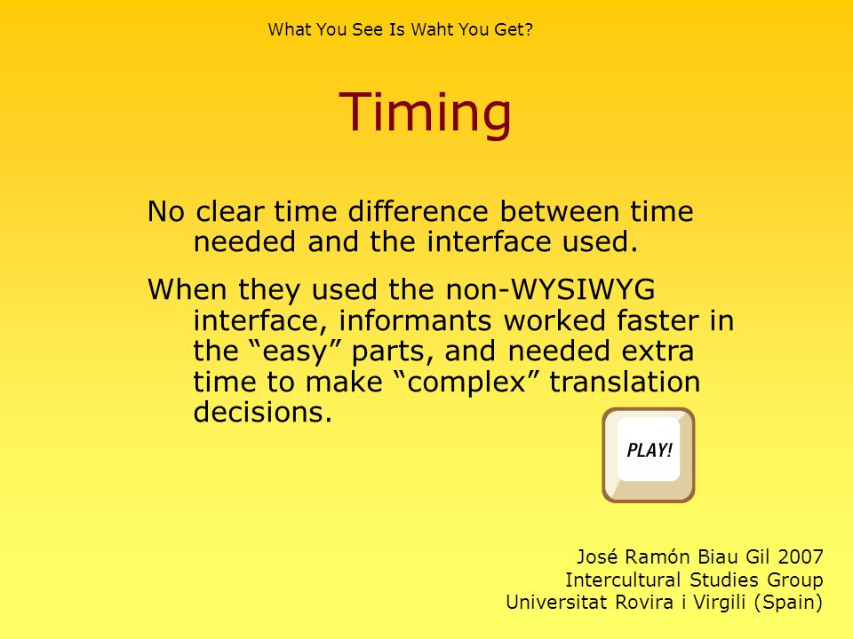 Timing No clear time difference between time needed and the interface used.