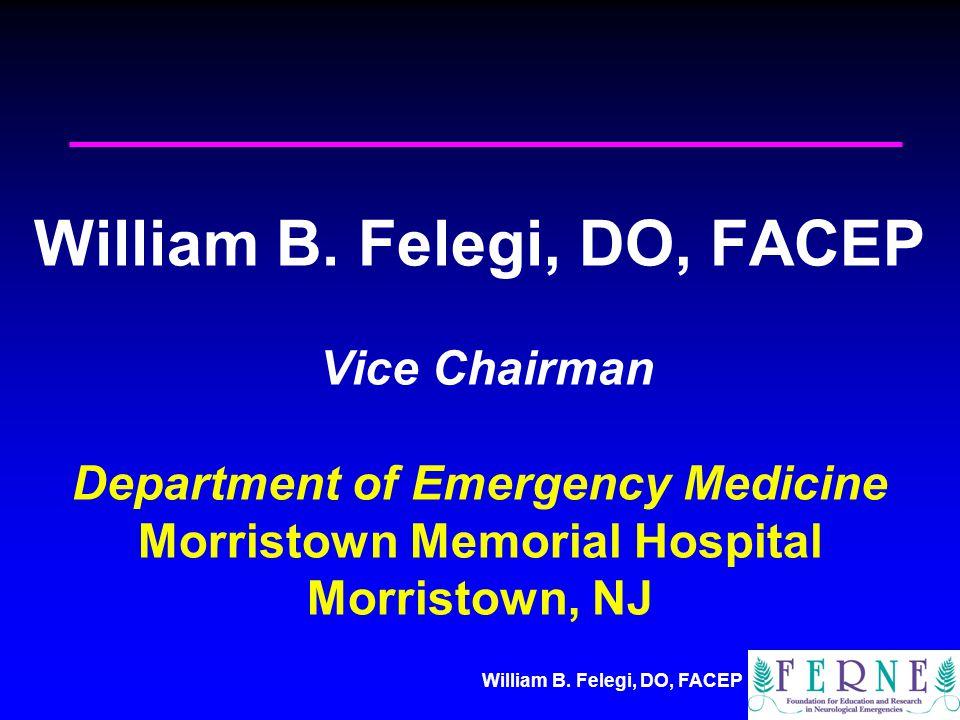 William B. Felegi, DO, FACEP William B.