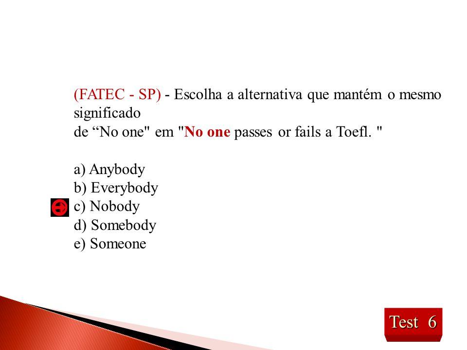 Test 7 (ITA - SP) - Dadas as sentenças; I.I met (I) twenty people there.