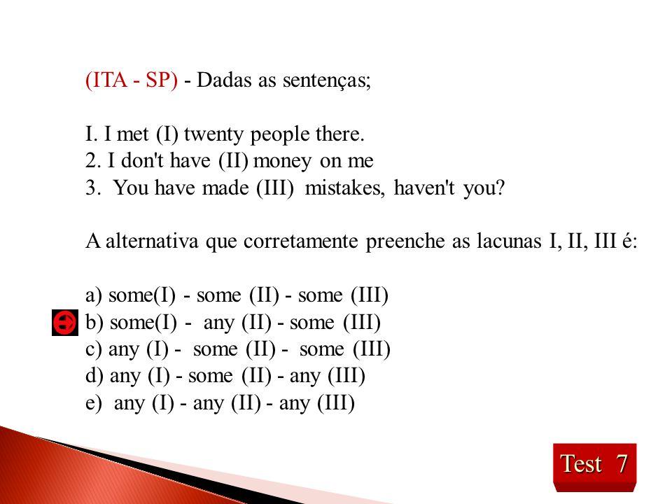 Test 28 (MACK - SP) - A forma negativa correta de Everyone is going é; a) It isn't going anybody.