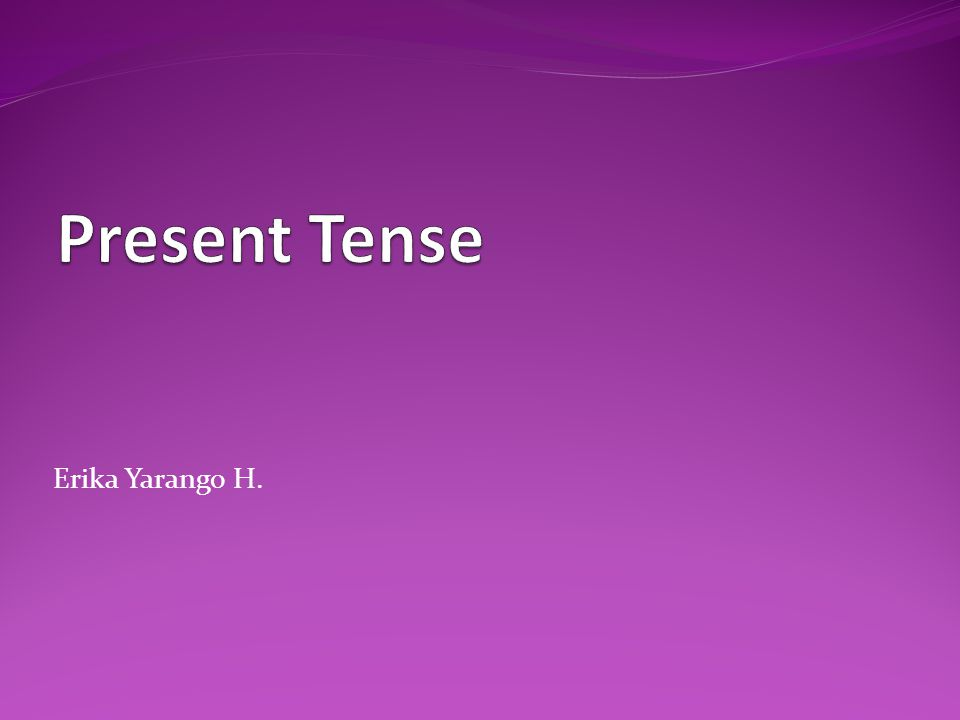 Simple Present Tense: Uses Everyday activities: What do you do every day.
