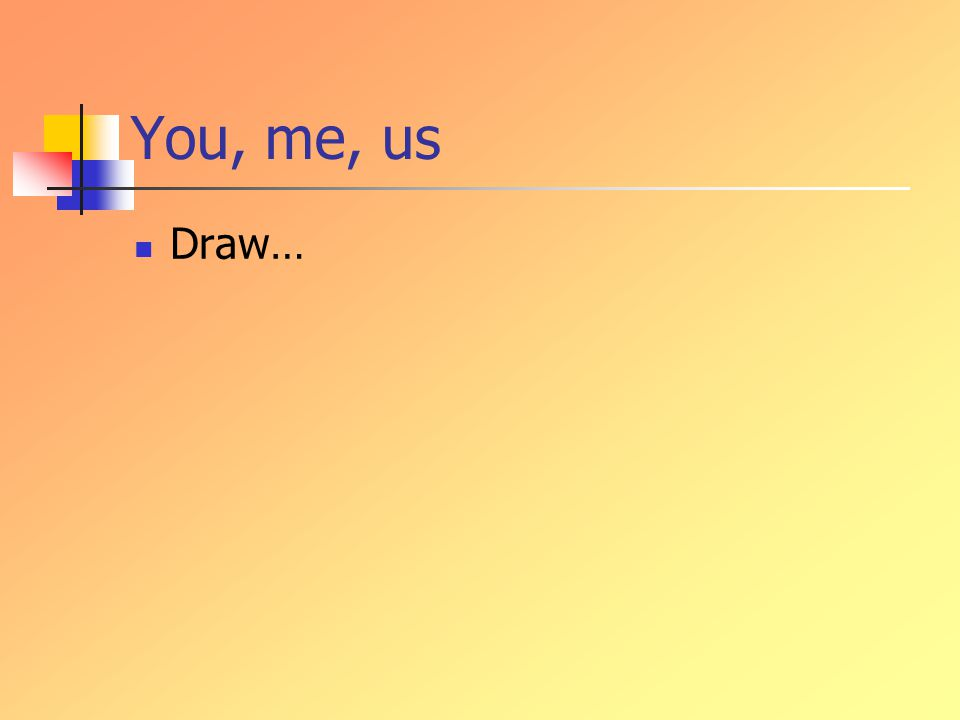 You, me, us Draw…