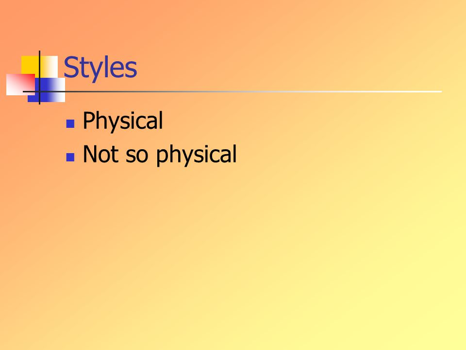 Styles Physical Not so physical