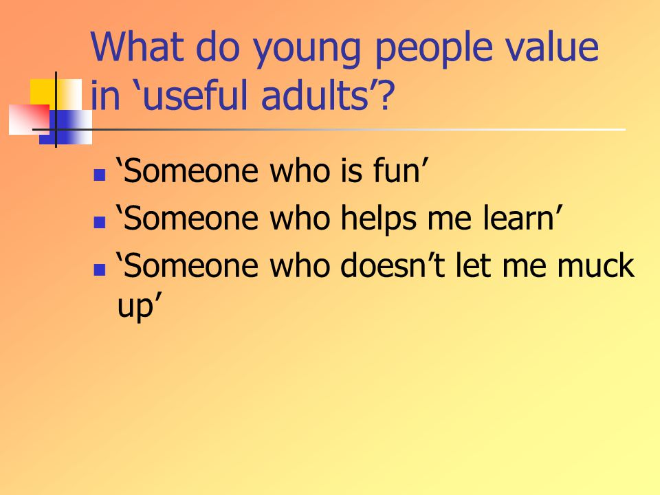 What do young people value in 'useful adults'.
