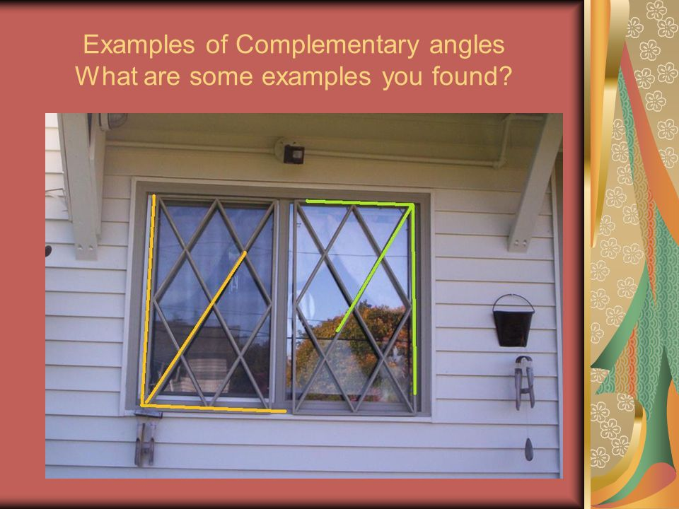 Examples of Complementary angles What are some examples you found?