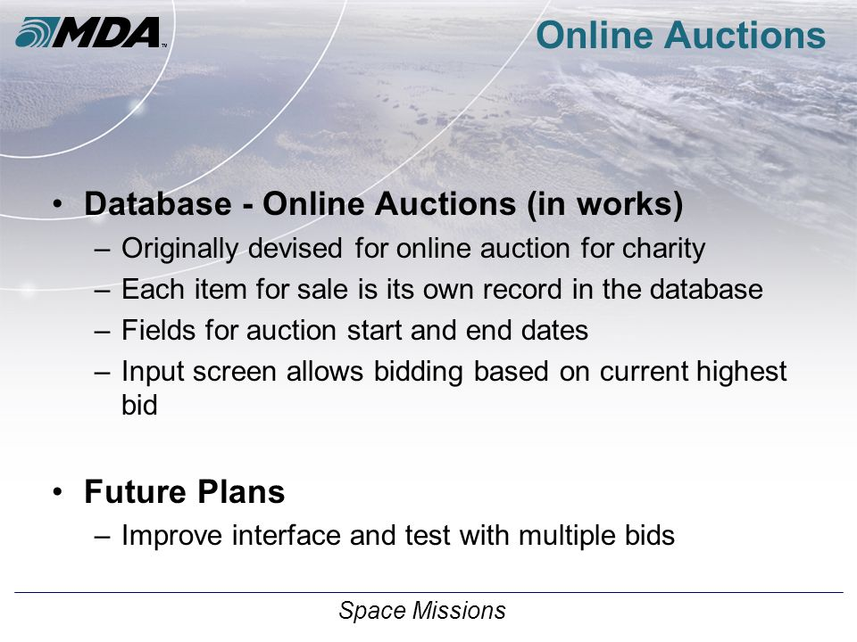 Space Missions Online Auctions Database - Online Auctions (in works) –Originally devised for online auction for charity –Each item for sale is its own