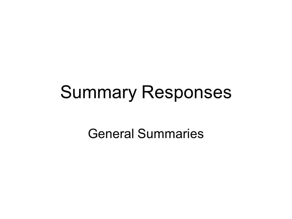 Summary Responses General Summaries