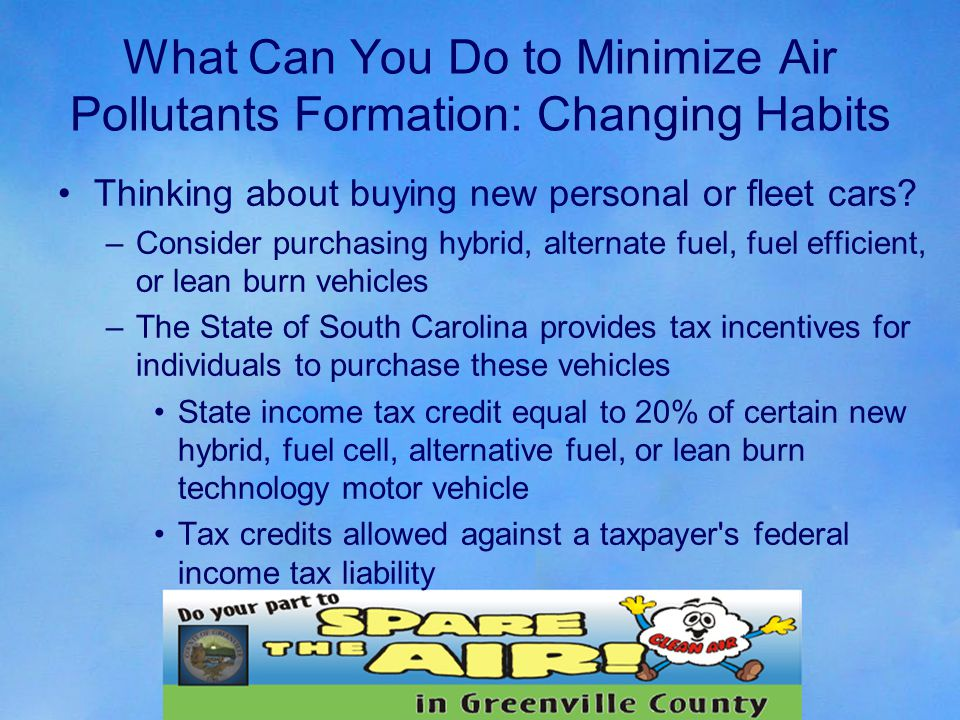 What Can You Do to Minimize Air Pollutants Formation: Changing Habits Thinking about buying new personal or fleet cars.