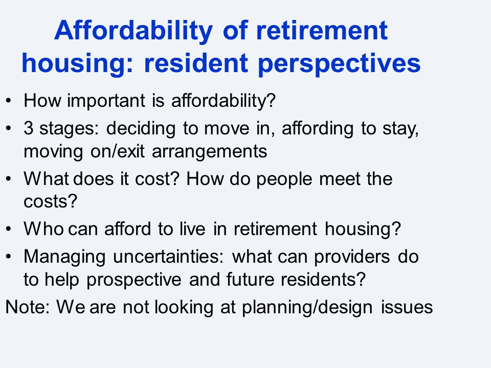 Affordability of retirement housing: resident perspectives How important is affordability.