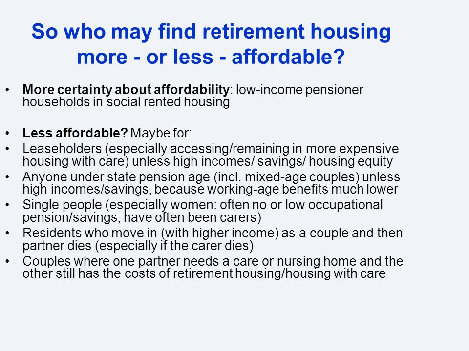 So who may find retirement housing more - or less - affordable? More certainty about affordability: low-income pensioner households in social rented h
