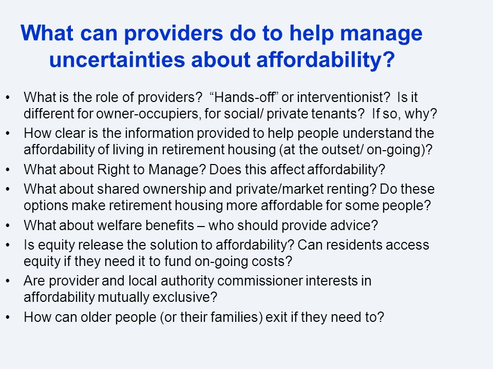 What can providers do to help manage uncertainties about affordability.