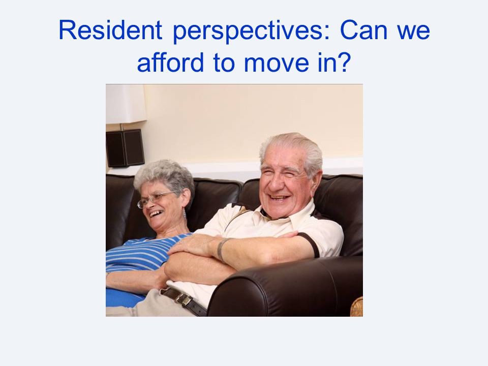 Resident perspectives: Can we afford to move in?