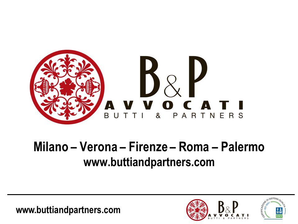 www.buttiandpartners.com Milano – Verona – Firenze – Roma – Palermo www.buttiandpartners.com