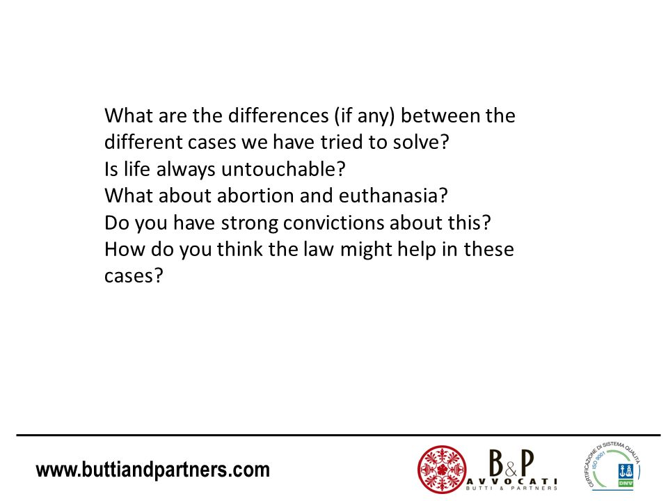 www.buttiandpartners.com What are the differences (if any) between the different cases we have tried to solve? Is life always untouchable? What about