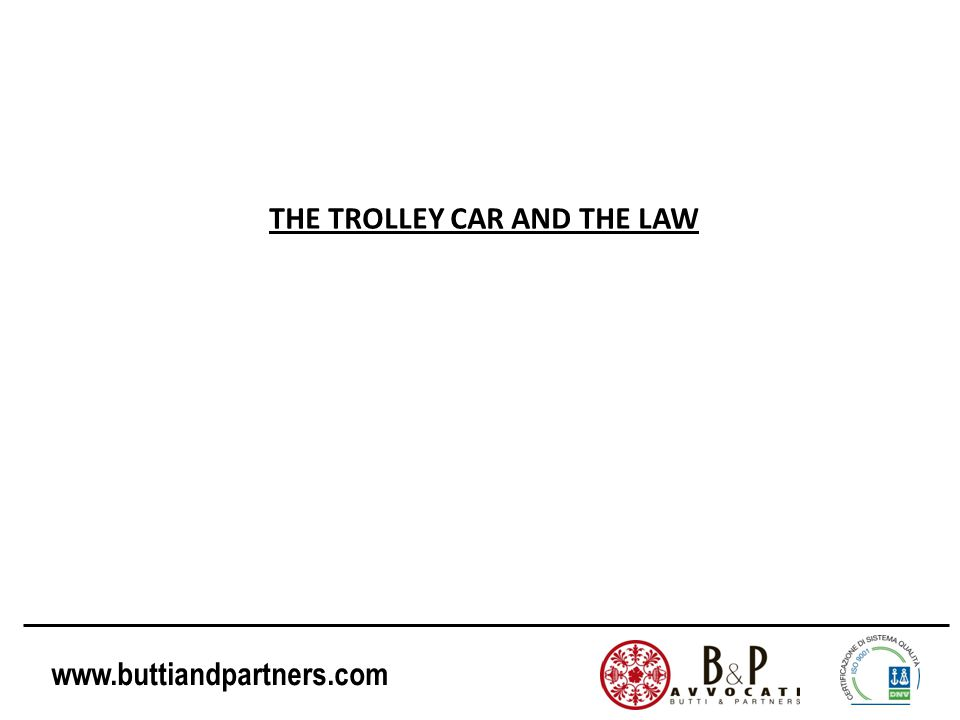 www.buttiandpartners.com THE TROLLEY CAR AND THE LAW