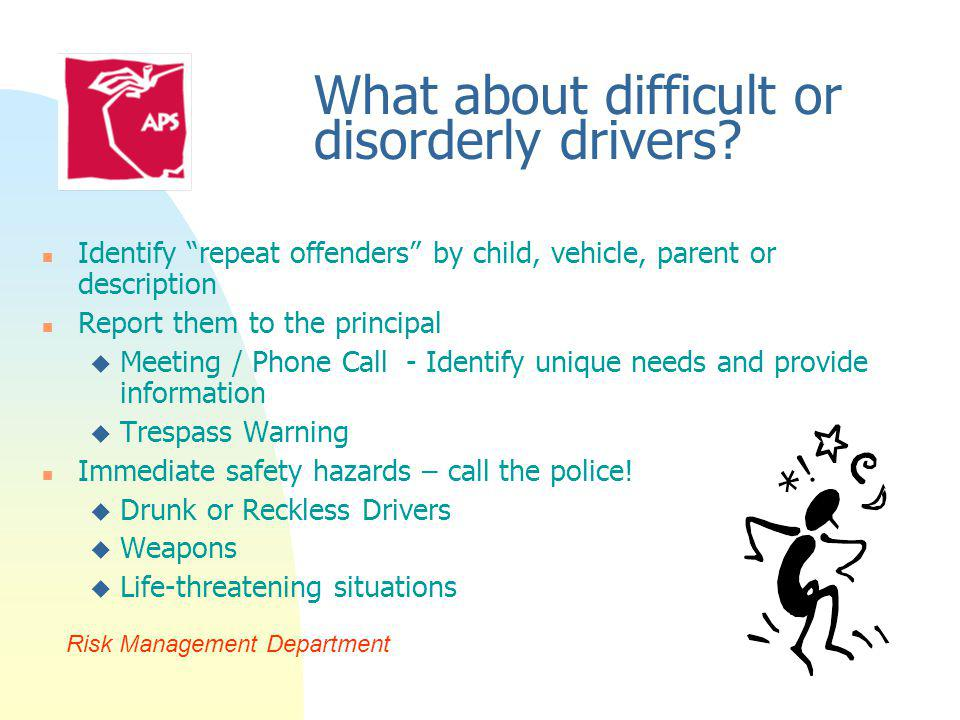 What about difficult or disorderly drivers.