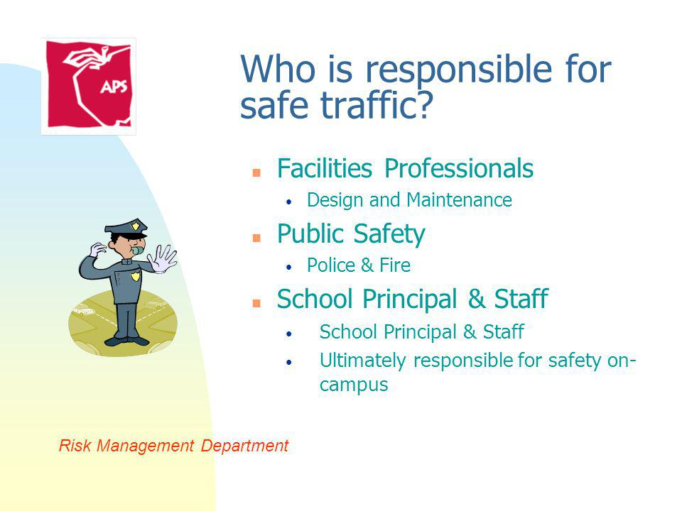 Who is responsible for safe traffic.