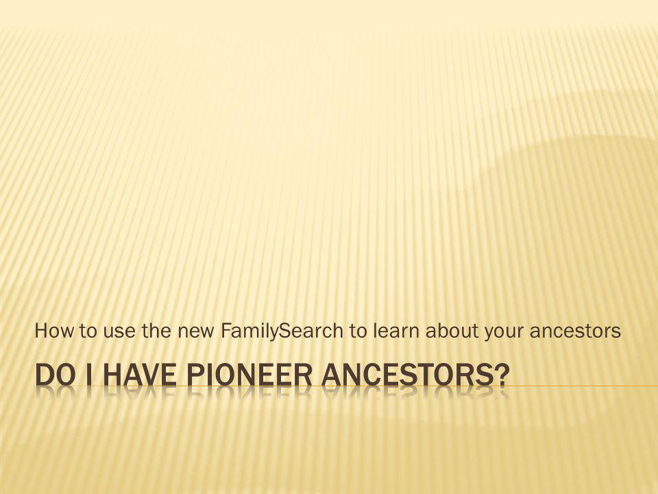 How to use the new FamilySearch to learn about your ancestors