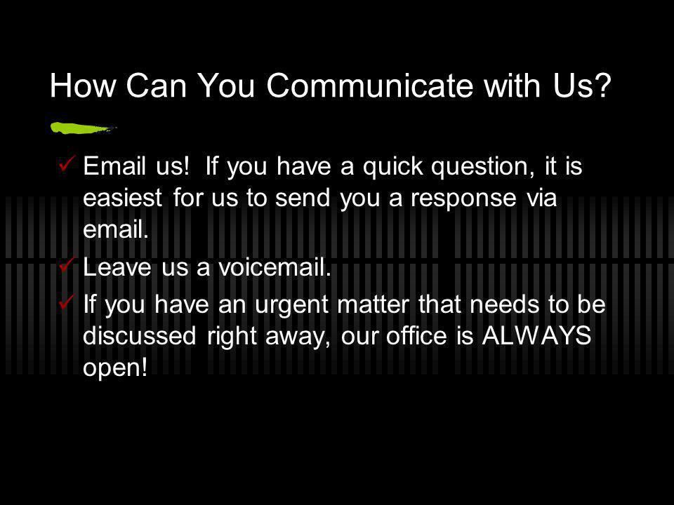How Can You Communicate with Us. Email us.