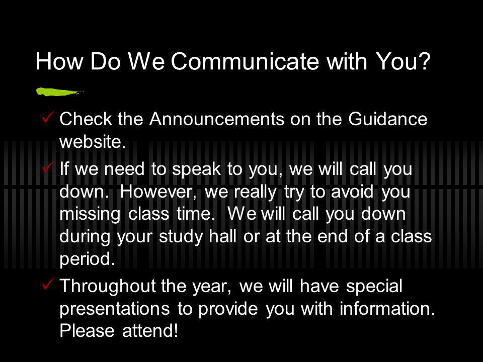 How Do We Communicate with You. Check the Announcements on the Guidance website.