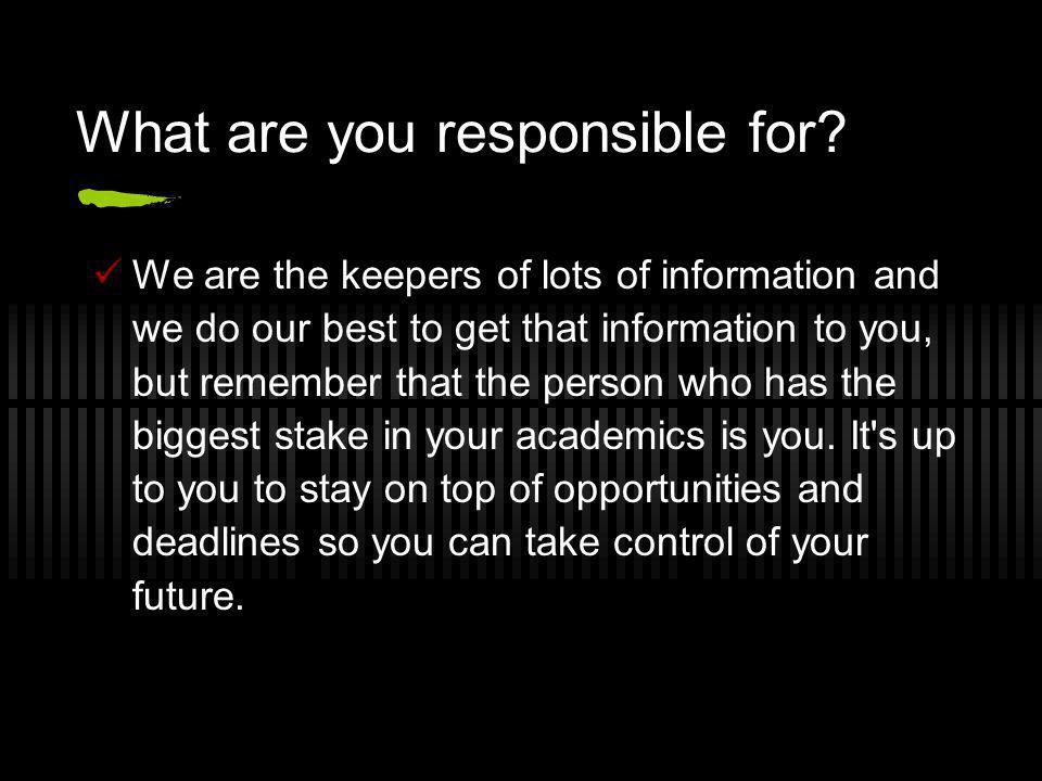 What are you responsible for.