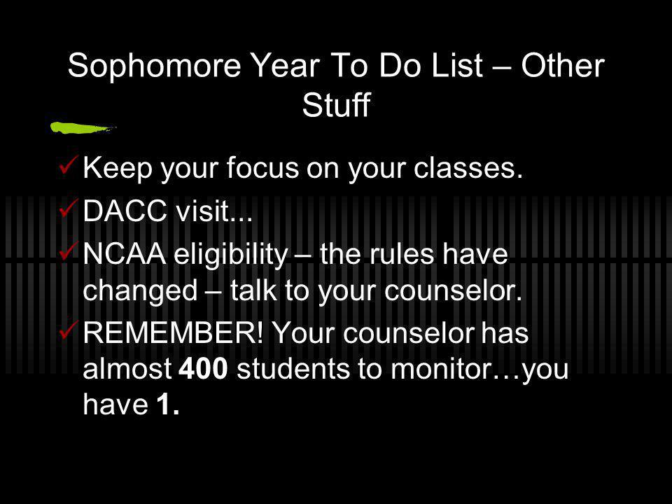 Sophomore Year To Do List – Other Stuff Keep your focus on your classes.
