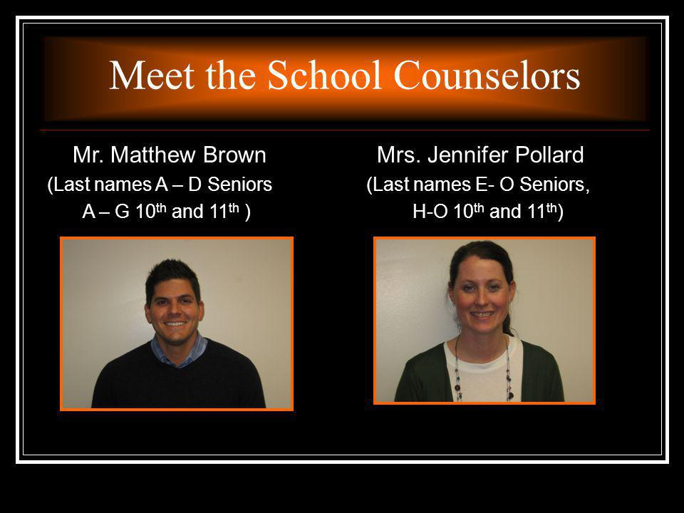 Meet the School Counselors Mr. Matthew Brown Mrs.
