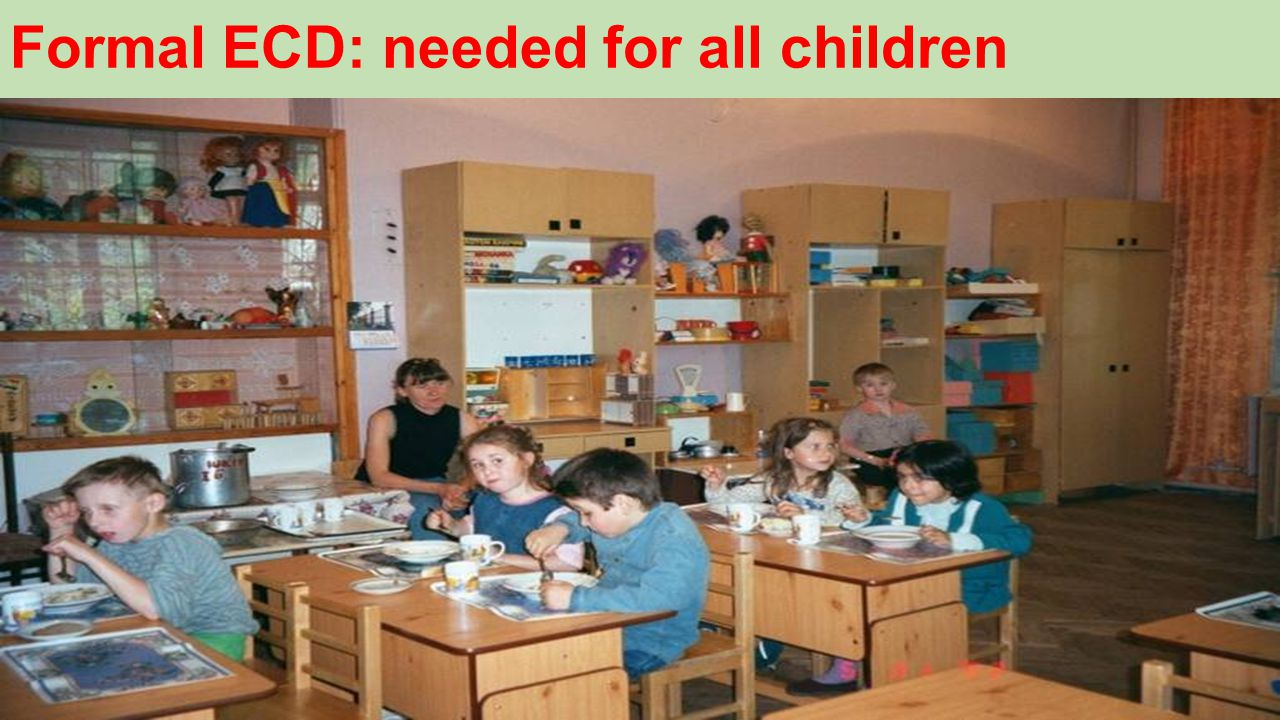 Formal ECD: needed for all children