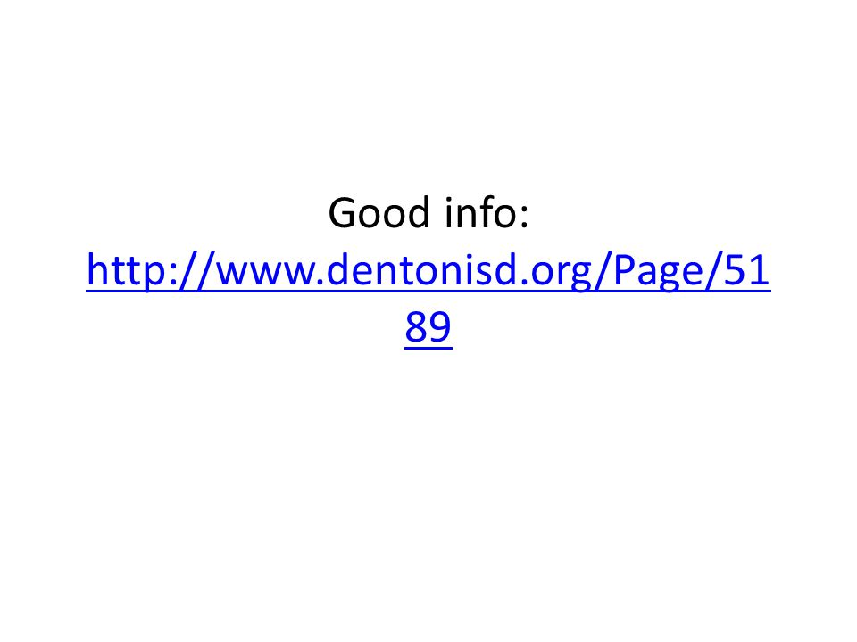 Good info: http://www.dentonisd.org/Page/51 89 http://www.dentonisd.org/Page/51 89
