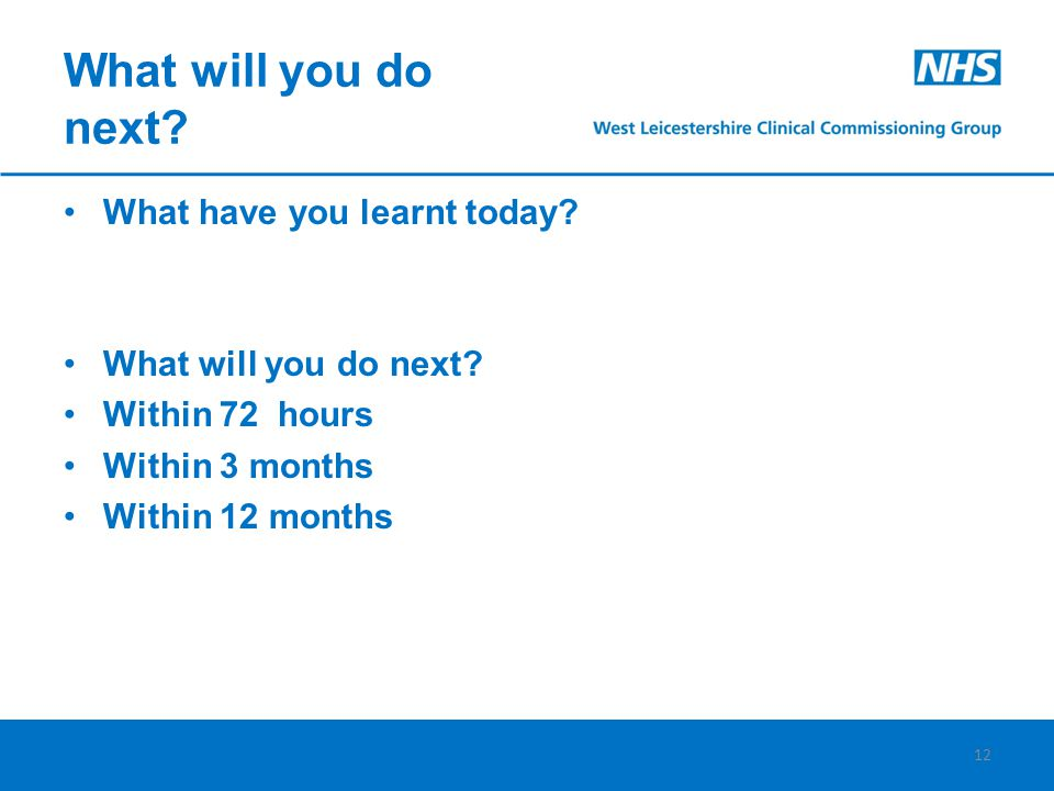What will you do next. What have you learnt today.