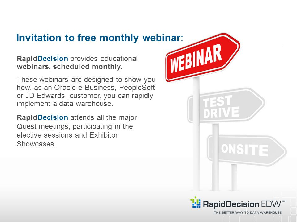 Invitation to free monthly webinar: RapidDecision provides educational webinars, scheduled monthly. These webinars are designed to show you how, as an