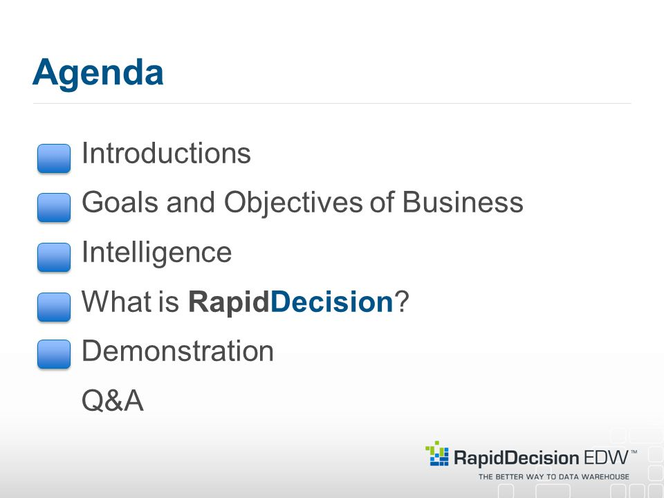 Introductions Goals and Objectives of Business Intelligence What is RapidDecision.
