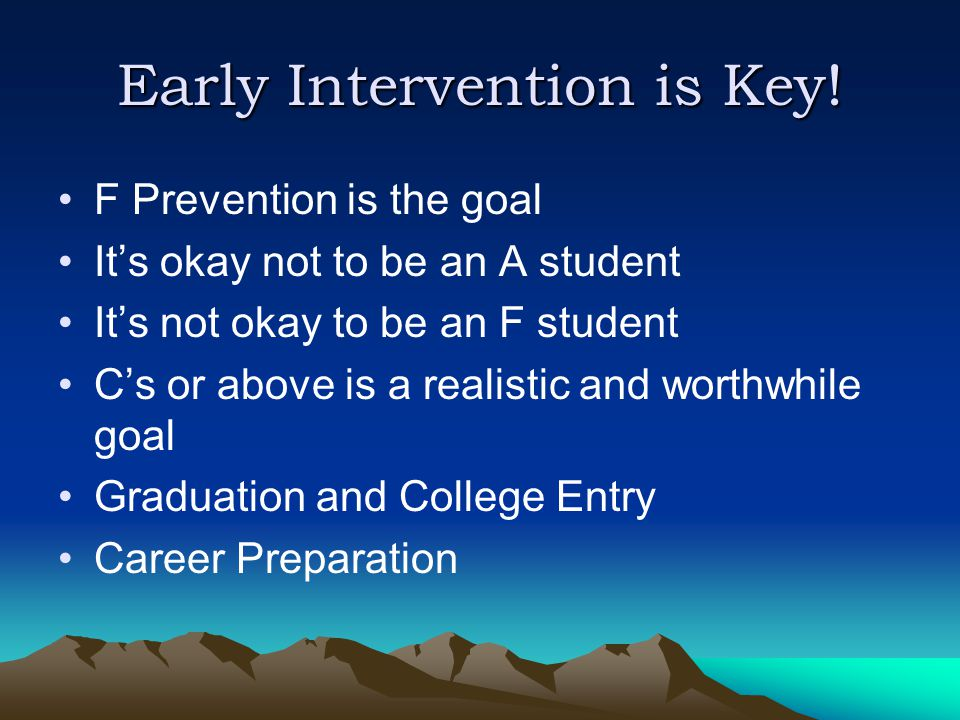 Early Intervention is Key.