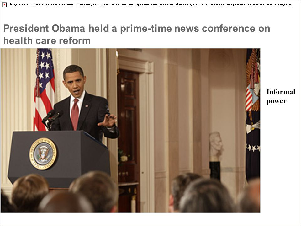 President Obama held a prime-time news conference on health care reform Informal power
