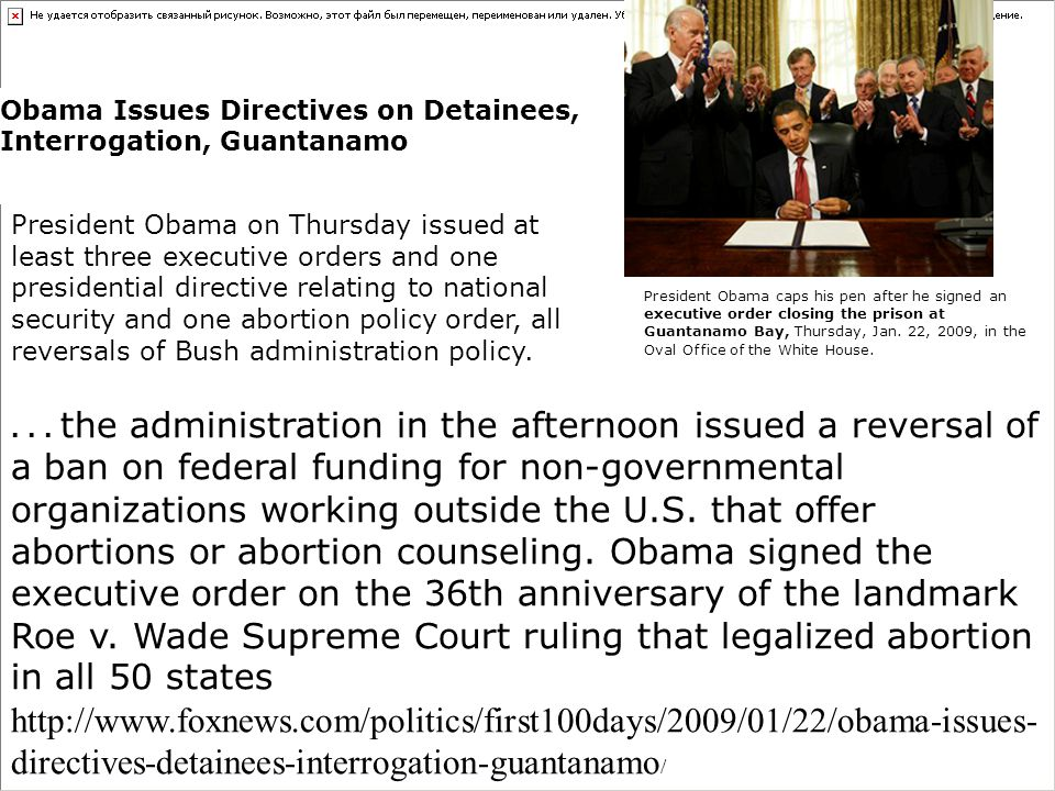 Obama Issues Directives on Detainees, Interrogation, Guantanamo President Obama on Thursday issued at least three executive orders and one presidentia