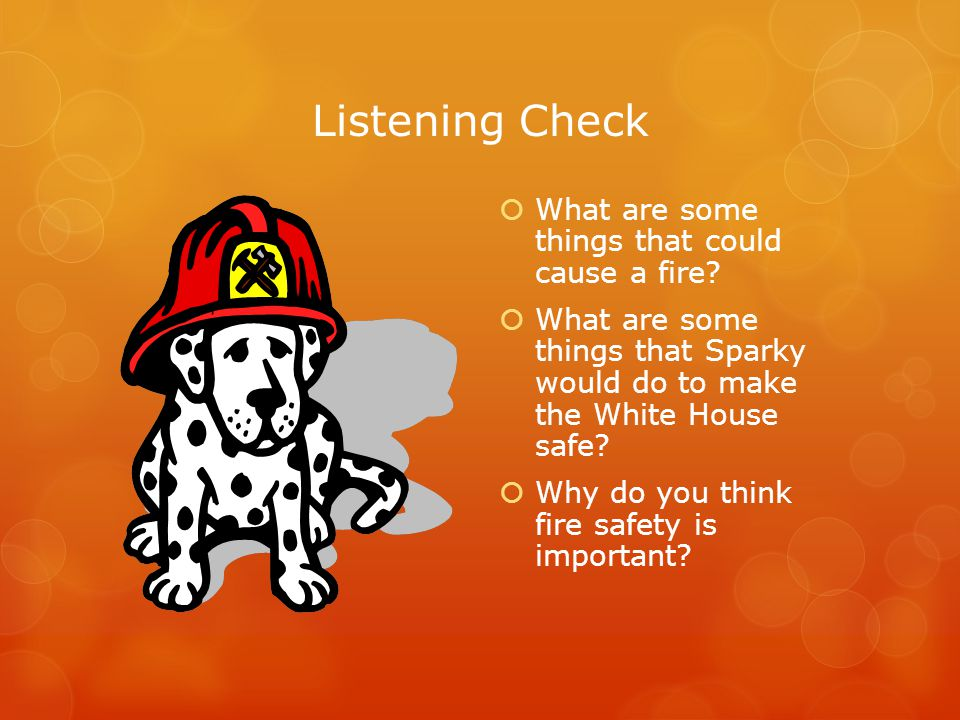 Listening Check  What are some things that could cause a fire.