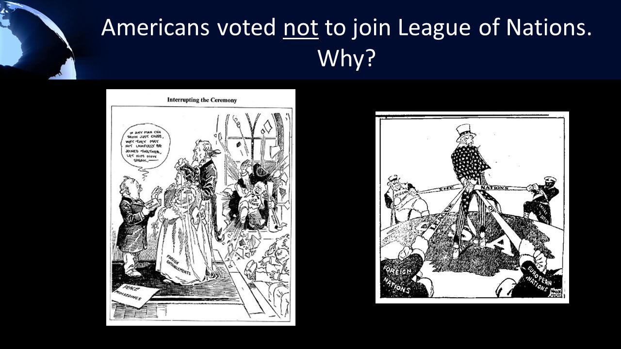 Americans voted not to join League of Nations. Why?